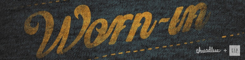Threadless + Gap Worn-In