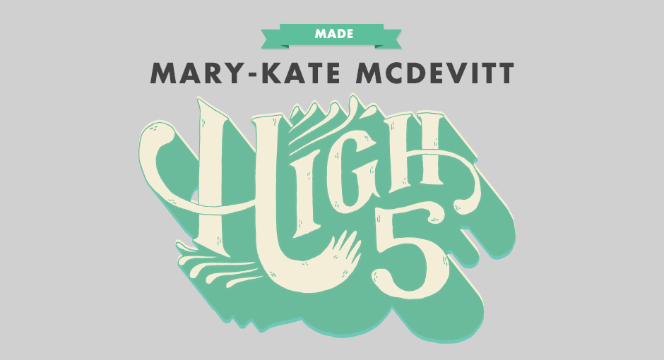 MADE: Mary-Kate McDevitt