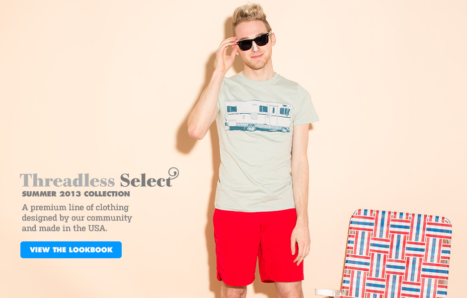 Select: A premium line of clothing designed by our community and curated by us.