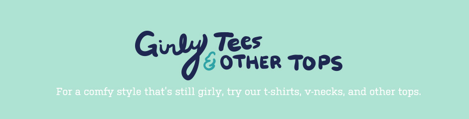 Girly Tees and Other Tops