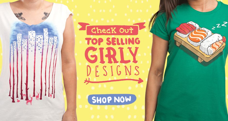 Shop Threadless Popular Girly T-Shirts