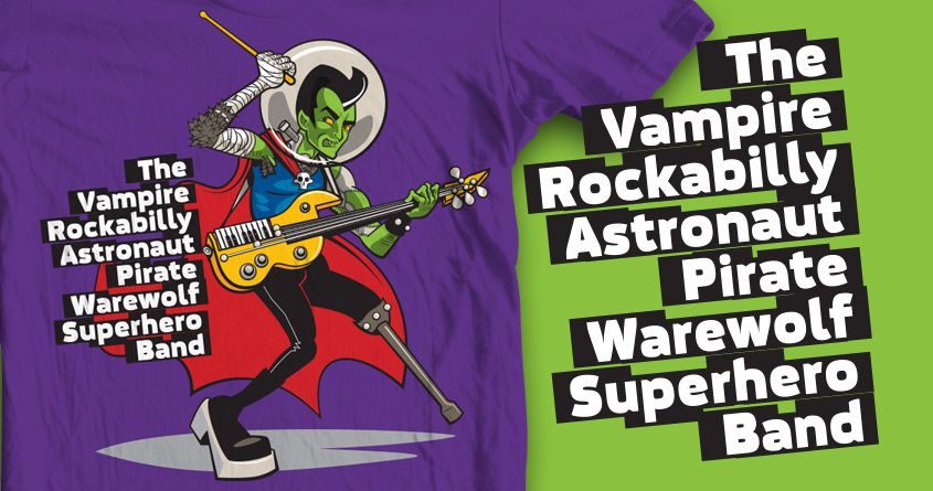 The Vampire Rockabilly Astronaut Pirate Warewolf Superhero Band