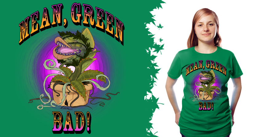 Mean, Green, Bad!