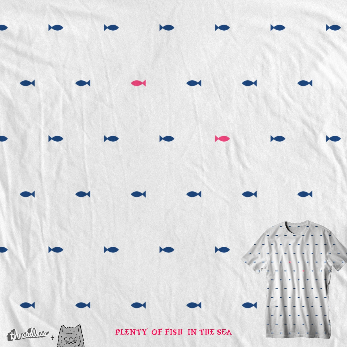 plenty of fish in the sea , a cool t-shirt design